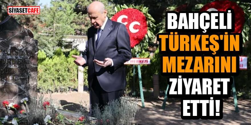 Bahçeli, Alparslan Türkeş'in mezarını ziyaret etti!