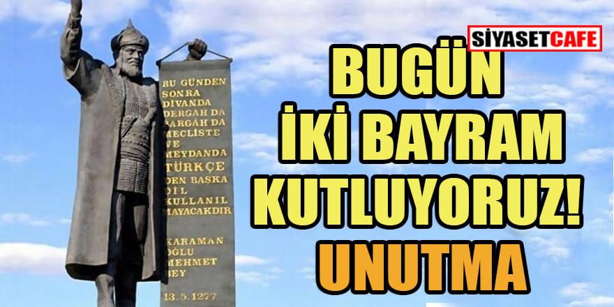 Bugün ikinci bir bayram daha var unutma: Türk Dili Bayramı!