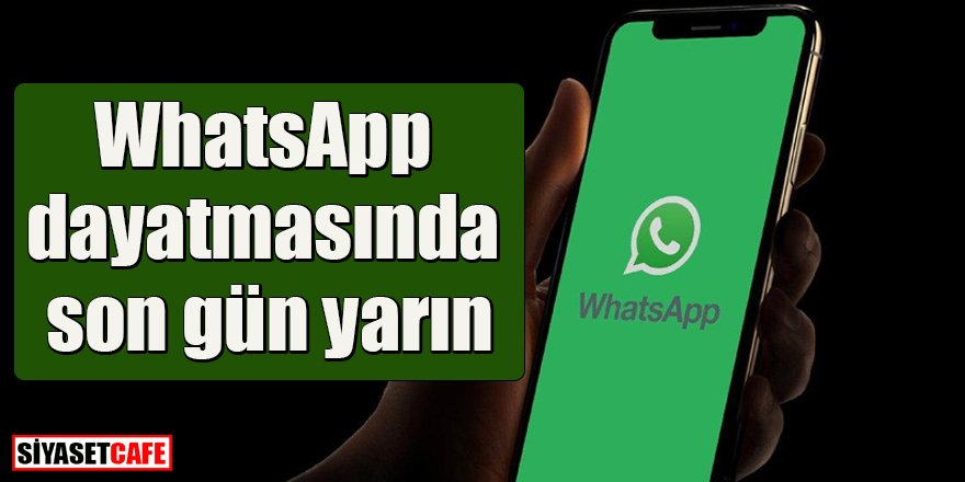 Aman dikkat: WhatsApp dayatmasında son gün yarın