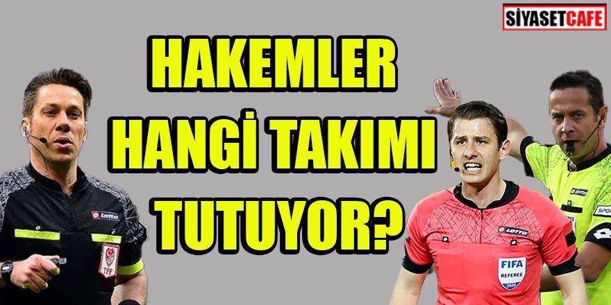 Fırat Aydınus, Halil Umut Meler, Cüneyt Çakır hangi takımı tutuyor? Hangi hakem, hangi takımı tutuyor