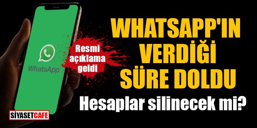WhatsApp'ın verdiği süre doldu, peki hesaplar silinecek mi? Resmi açıklama geldi