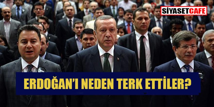 'Erdoğan'ı neden terk ettiler?'