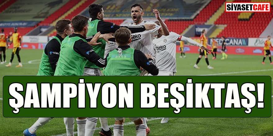 Süper Lig'de heyecanlı son: Şampiyon Beşiktaş!