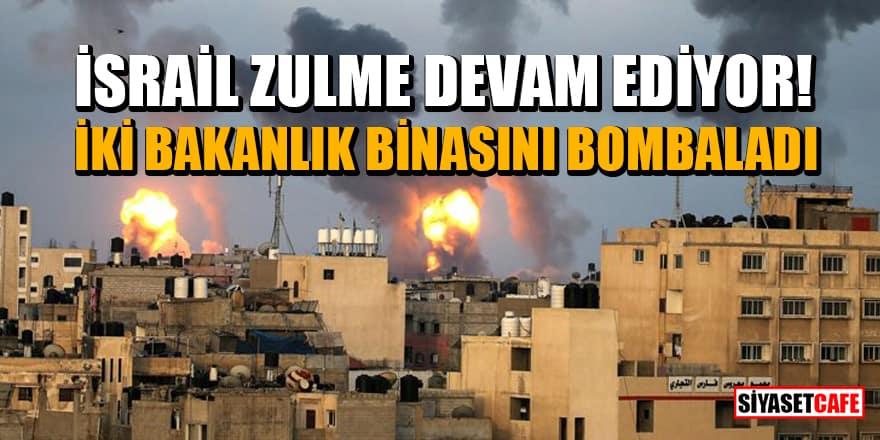 İsrail, Gazze'de iki bakanlık binasını bombaladı