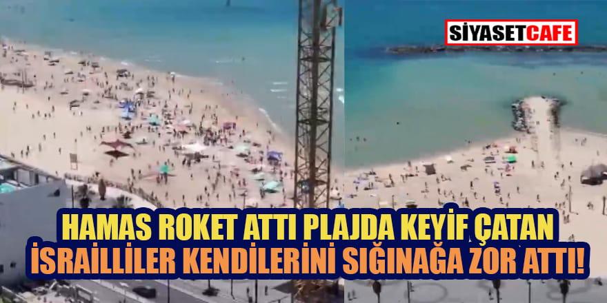 Hamas füze attı İsrailliler plajdan zor kaçtı