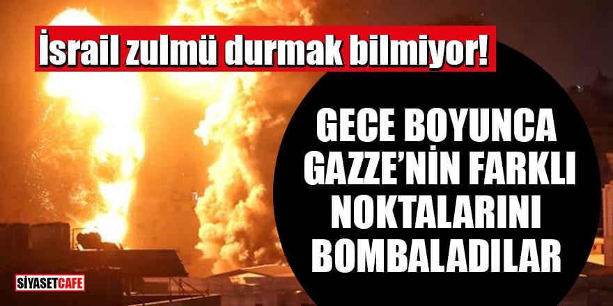 İsrail zulmü durmak bilmiyor! Gece boyunca Gazze'nin farklı noktalarını bombaladılar