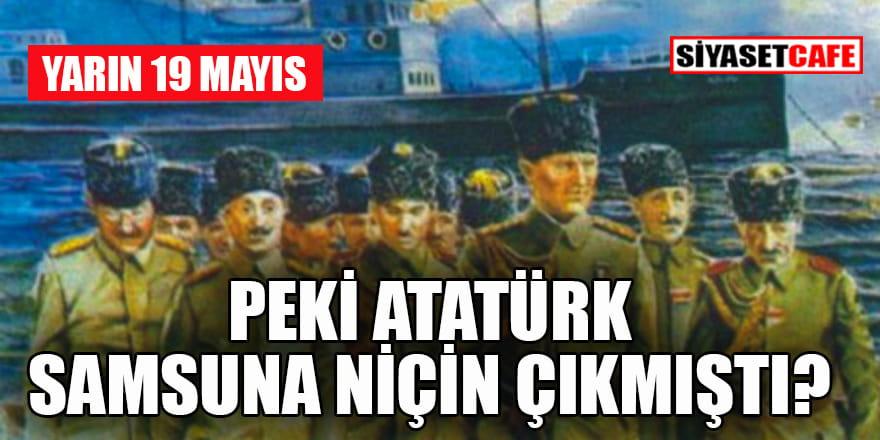 Melih Aşık: Peki Atatürk Samsun'a niçin çıktı?