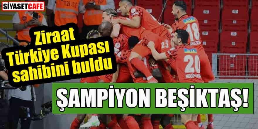 Ziraat Türkiye Kupası sahibini buldu