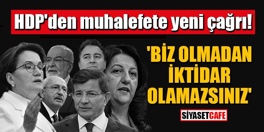HDP'den muhalefete 'Biz olmadan iktidar olamazsınız' mesajı