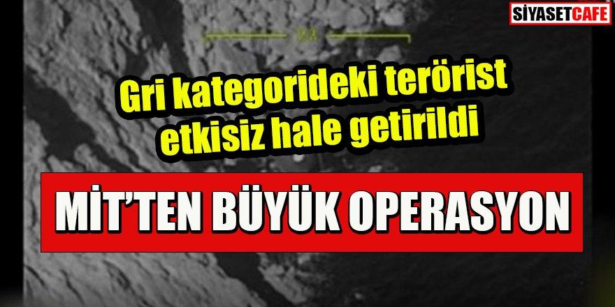 MİT'ten büyük operasyon: Gri kategorideki terörist etkisiz hale getirildi