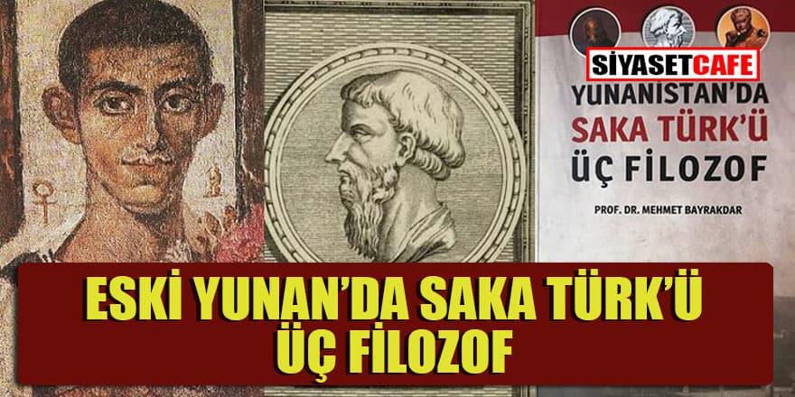 Prof. Dr. Mehmet Bayrakdar: Antik Yunan'ın en önemli üç filozofu Saka Türk'üdür