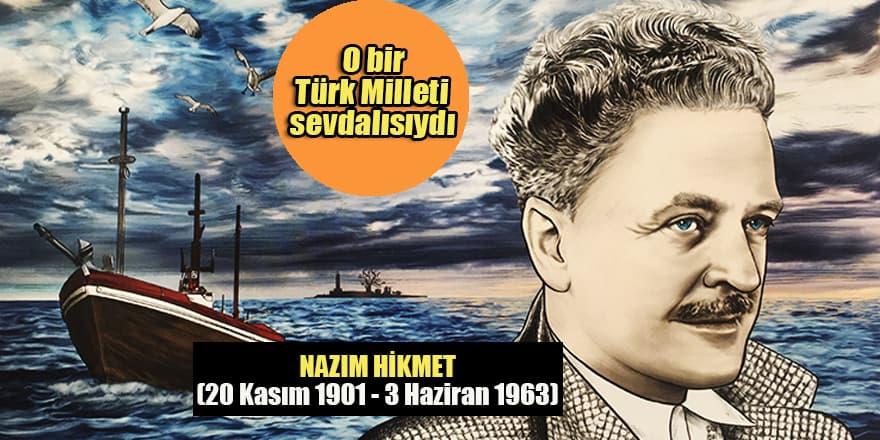 Türk milletinin büyük şairi Nazım Hikmet'i ölüm yıldönümünde anıyoruz