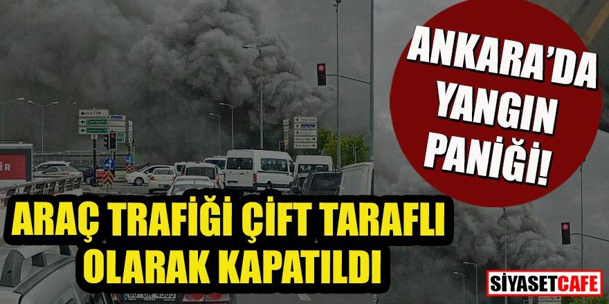 Ankara'da yangın: Araç trafiği çift taraflı olarak kapatıldı