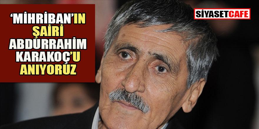 Abdurrahim Karakoç'u ölümünün 9. yılında saygıyla anıyoruz