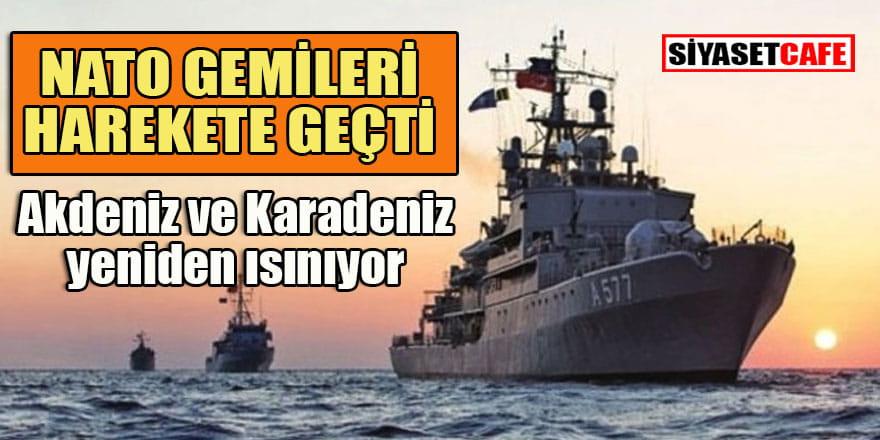 NATO gemileri Akdeniz'de Rus üssüne doğru yola çıktı kıyamet koptu!