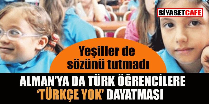 Almanya'da Türk öğrencilere 'Türkçe yok' dayatması!