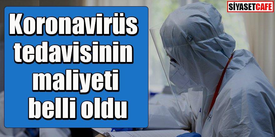 İşte koronavirüs tedavisinin maliyeti