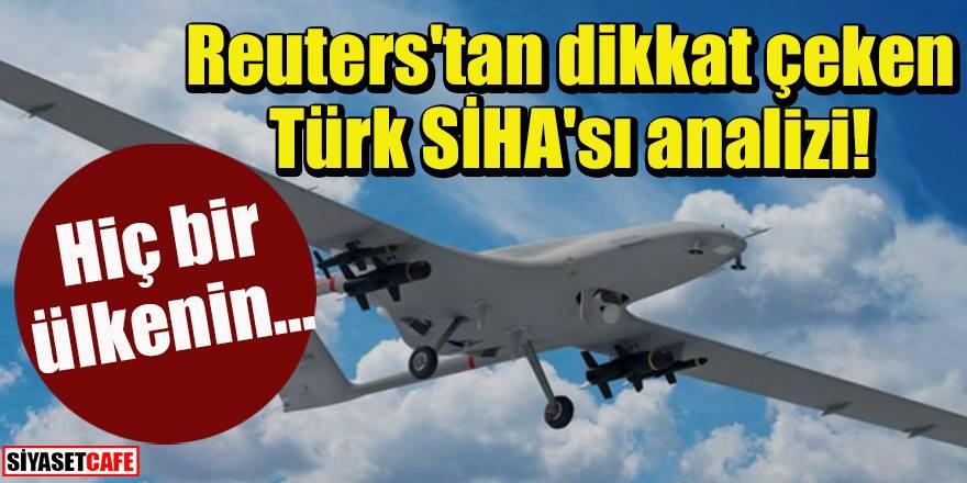 Reuters'tan dikkat çeken Türk SİHA'sı analizi! Hiç bir ülkenin..