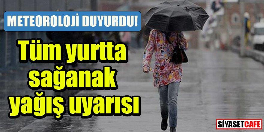 Tüm yurtta sağanak yağış uyarısı