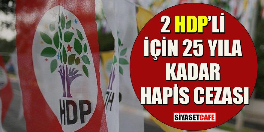 2 HDP'li için 25 yıla kadar hapis cezası