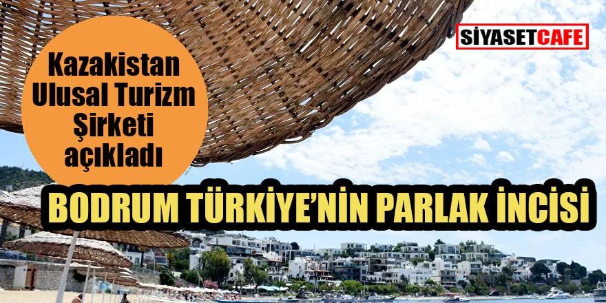 Kazakistan Ulusal Turizm Şirketi: Bodrum, Türkiye'nin parlak incisi haline geliyor