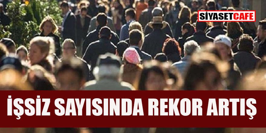 Türkiye'de işsizlik tarihi rekora yaklaştı