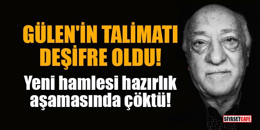 Gülen'in yeni hamlesi hazırlık aşamasında çöktü! Talimatı deşifre oldu