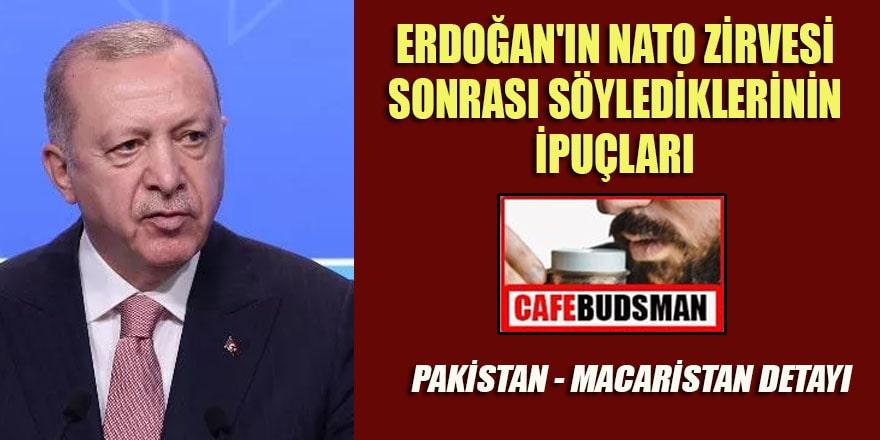 Erdoğan'ın NATO zirvesi sonrası söylediklerinin ipuçları
