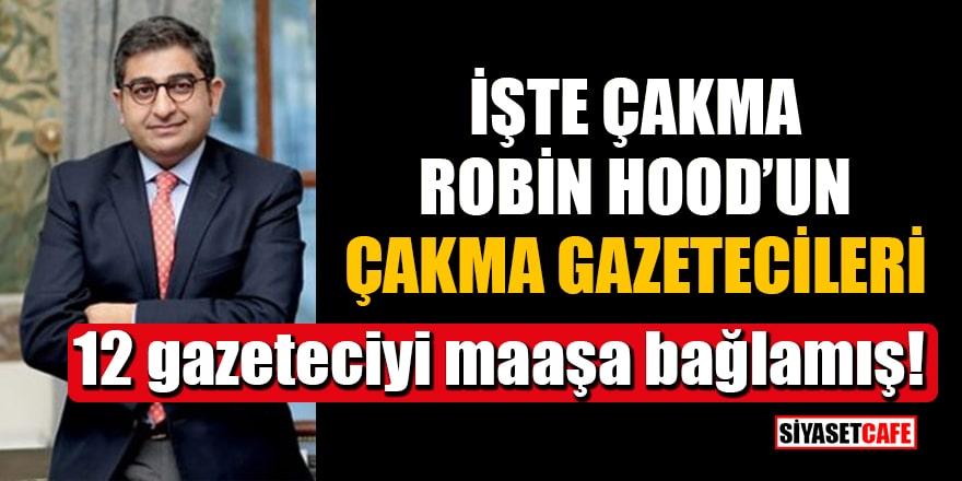 Çakma Robin Hood Sezgin Baran Korkmaz, 12 gazeteciyi maaşa bağlamış!