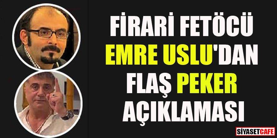 Firari FETÖ'cü Emre Uslu'dan flaş Sedat Peker açıklaması