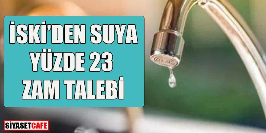 Suya yüzde 23 zam talebi