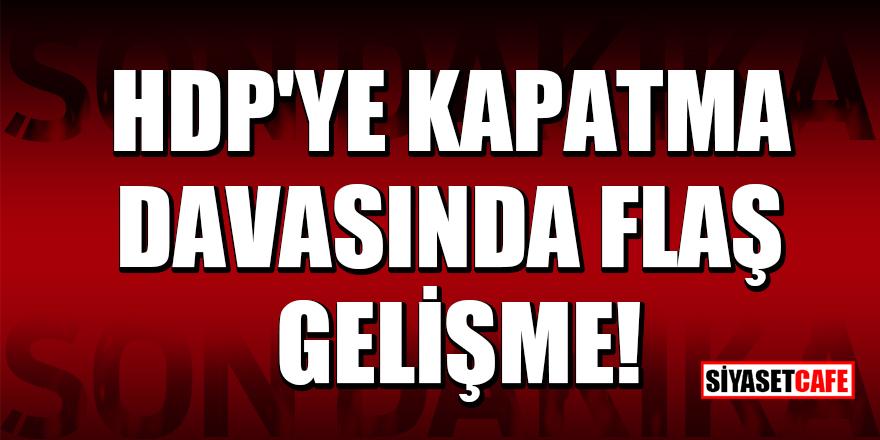 HDP'ye kapatma davasında flaş gelişme!