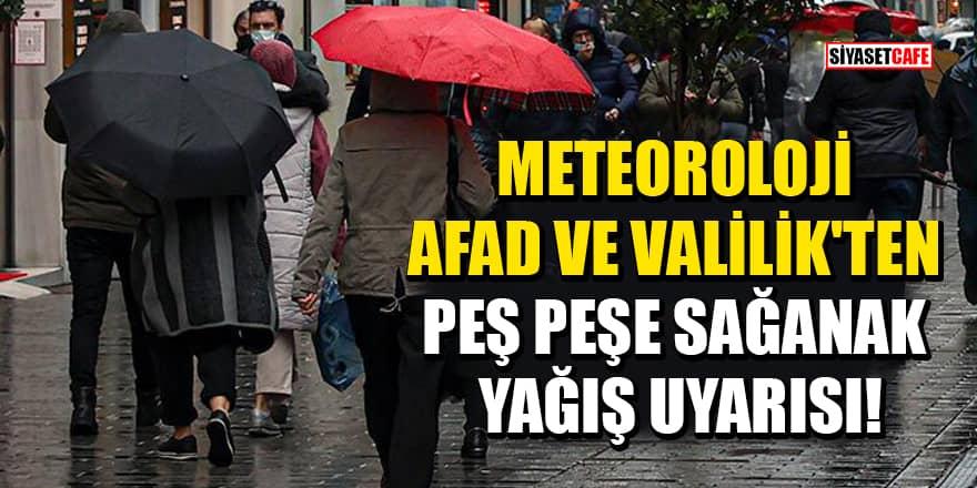 Meteoroloji, AFAD ve Valilik'ten peş peşe sağanak yağış uyarısı!