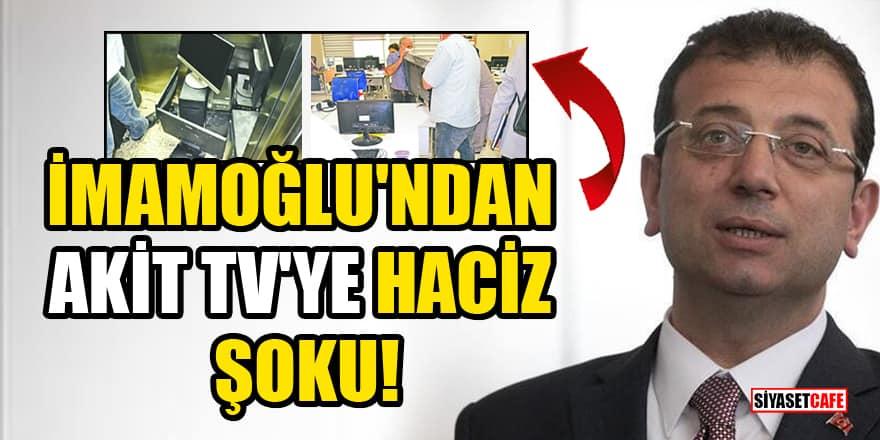 İmamoğlu'ndan Akit TV'ye haciz şoku!