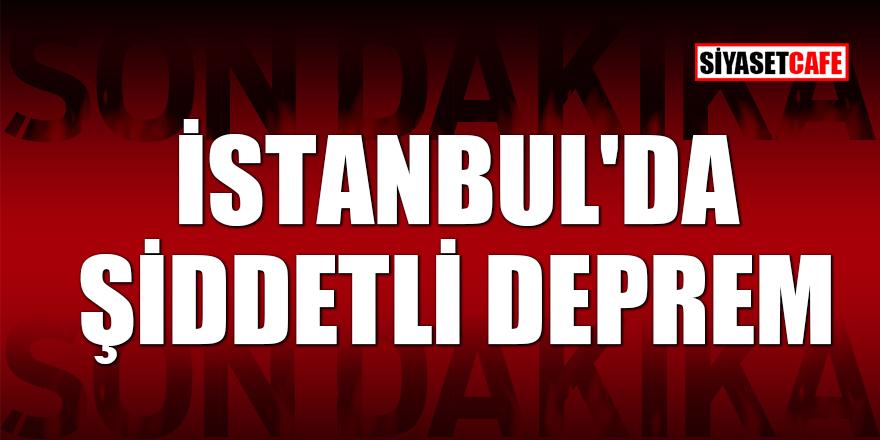 Son Dakika! İstanbul'da şiddetli deprem