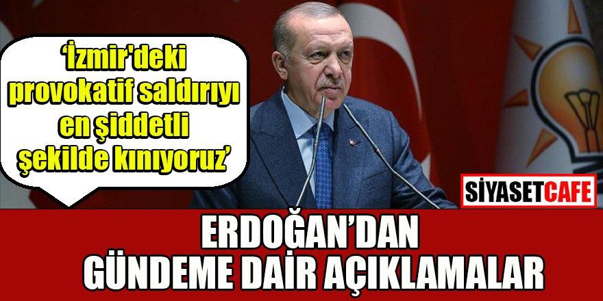 Erdoğan İzmir'deki provokatif saldırıyı kınadı
