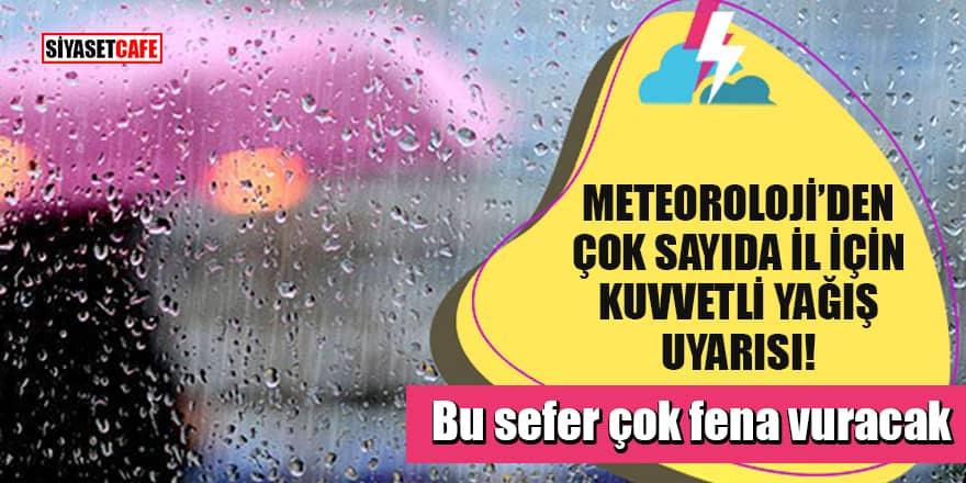 Meteoroloji'den çok sayıda il için kuvvetli yağış uyarısı!