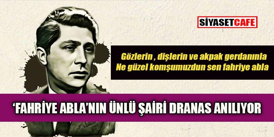 'Fahriye Abla'nın şairi Ahmet Muhip Dranas anılıyor