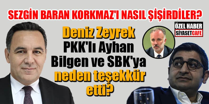 Deniz Zeyrek, Sezgin Baran Korkmaz'a neden teşekkür etti? Medya Sezgin Baran Korkmaz'ı nasıl şişirdi?