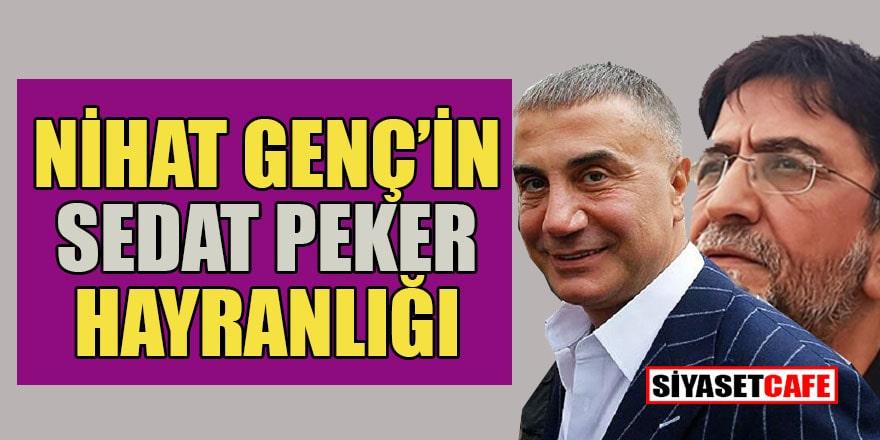 Sedat Peker - Nihat Genç 'kanka'lığı tavan yaptı