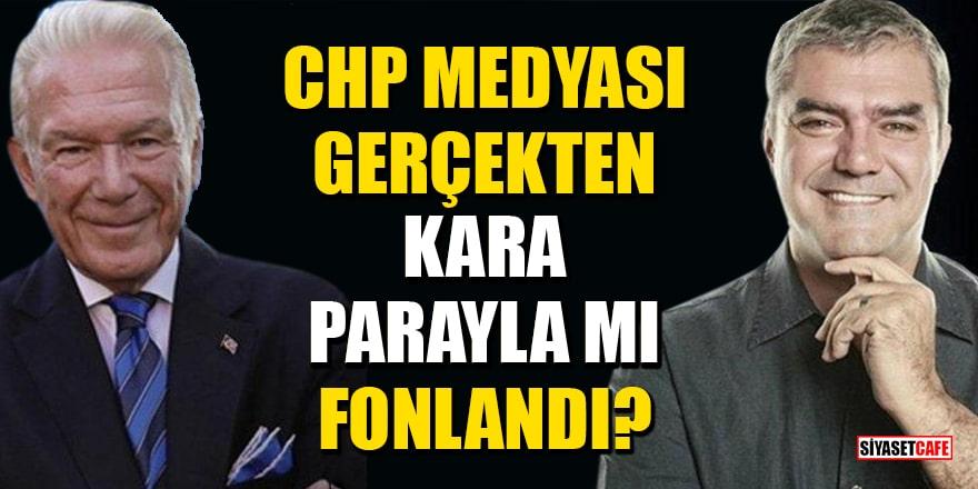 CHP medyası gerçekten kara parayla mı fonlandı?