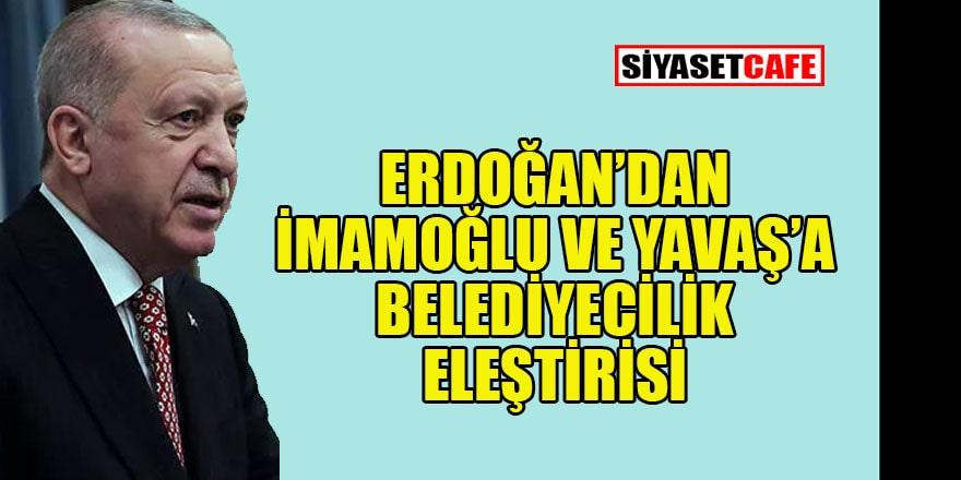 Erdoğan, İmamoğlu ve Yavaş'ı neden eleştirdi?