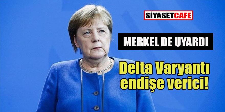Almanya da 'Delta Varyantı'ndan çekiniyor!