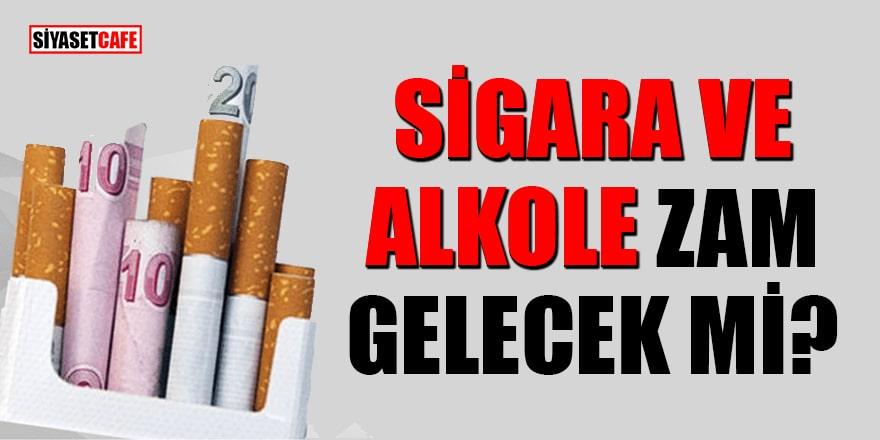 Sigara ve alkole zam gelecek mi?