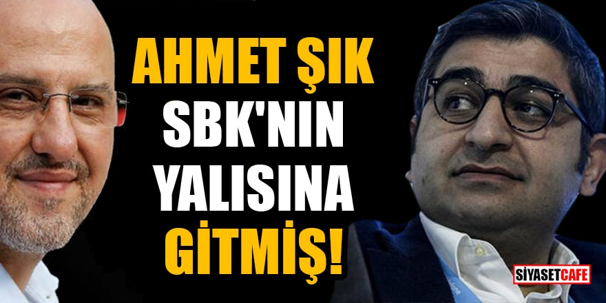 Ahmet Şık, SBK'nın yalısına gitmiş