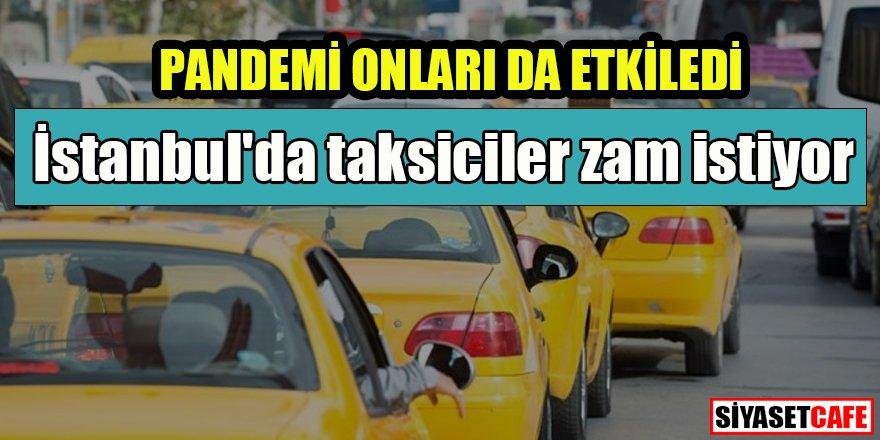Pandemi onları da etkiledi: İstanbul'da taksiciler zam istiyor