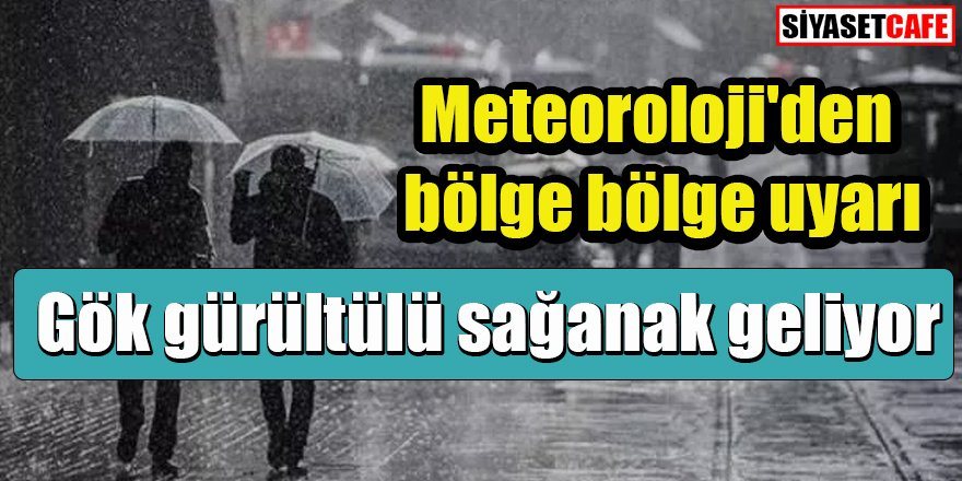 Meteoroloji'den bölge bölge uyarı