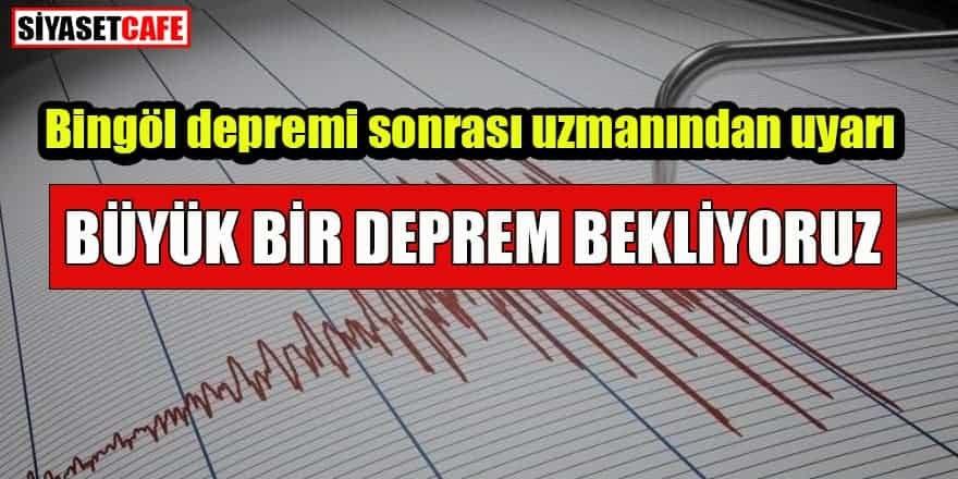 Bingöl depremi sonrası uzmanından uyarı: Büyük bir deprem bekliyoruz