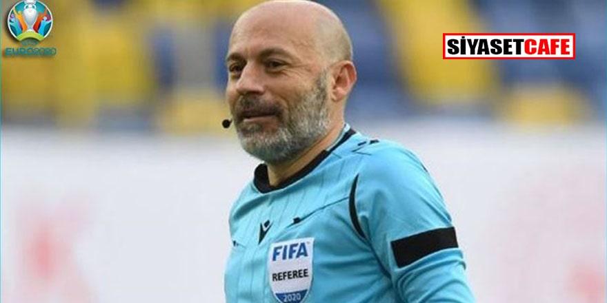 Cüneyt Çakır'a Euro 2020'de kritik maç