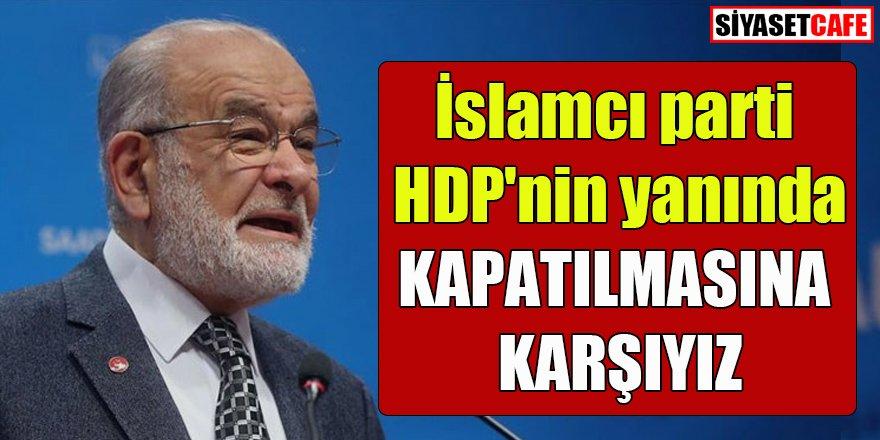 Karamollaoğlu: HDP'nin kapatılmasına karşıyız
